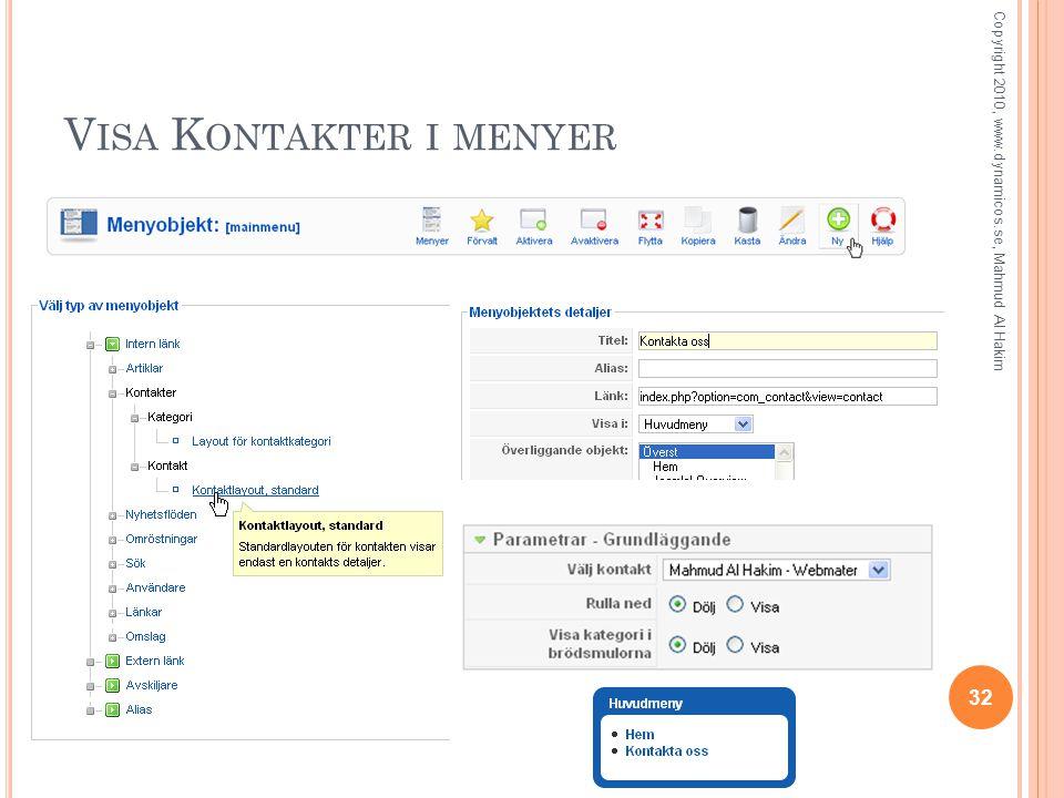 V ISA K ONTAKTER I MENYER 32 Copyright 2010, www.dynamicos.se, Mahmud Al Hakim