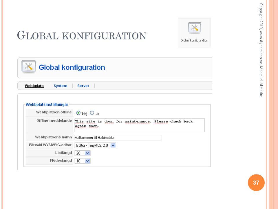 G LOBAL KONFIGURATION 37 Copyright 2010, www.dynamicos.se, Mahmud Al Hakim