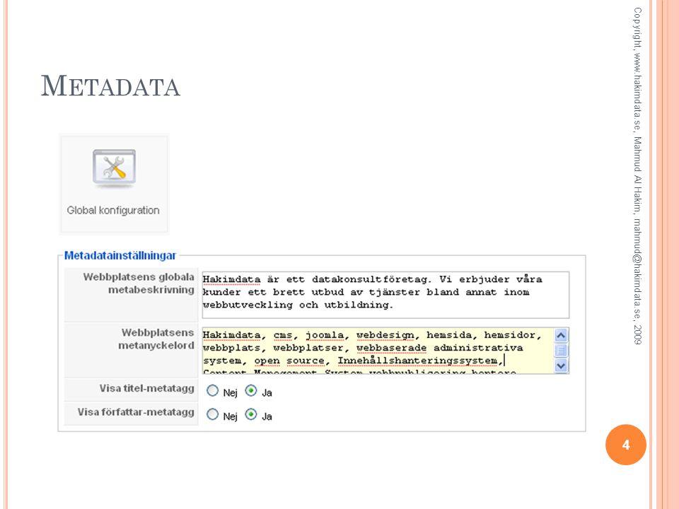 M ETADATA 4 Copyright, www.hakimdata.se, Mahmud Al Hakim, mahmud@hakimdata.se, 2009