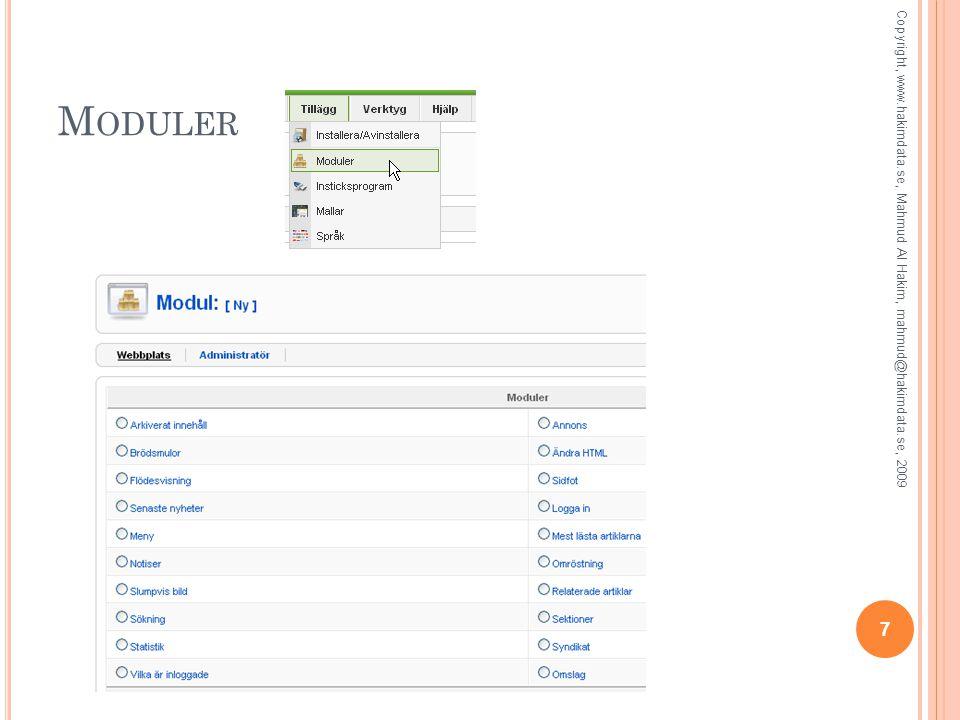 A VAKTIVERA M ODULER Klicka på Tillägg och Välj Moduler Avaktivera Resources och Key Concepts Förhandsgranska webbplatsen 8 Copyright, www.hakimdata.se, Mahmud Al Hakim, mahmud@hakimdata.se, 2009