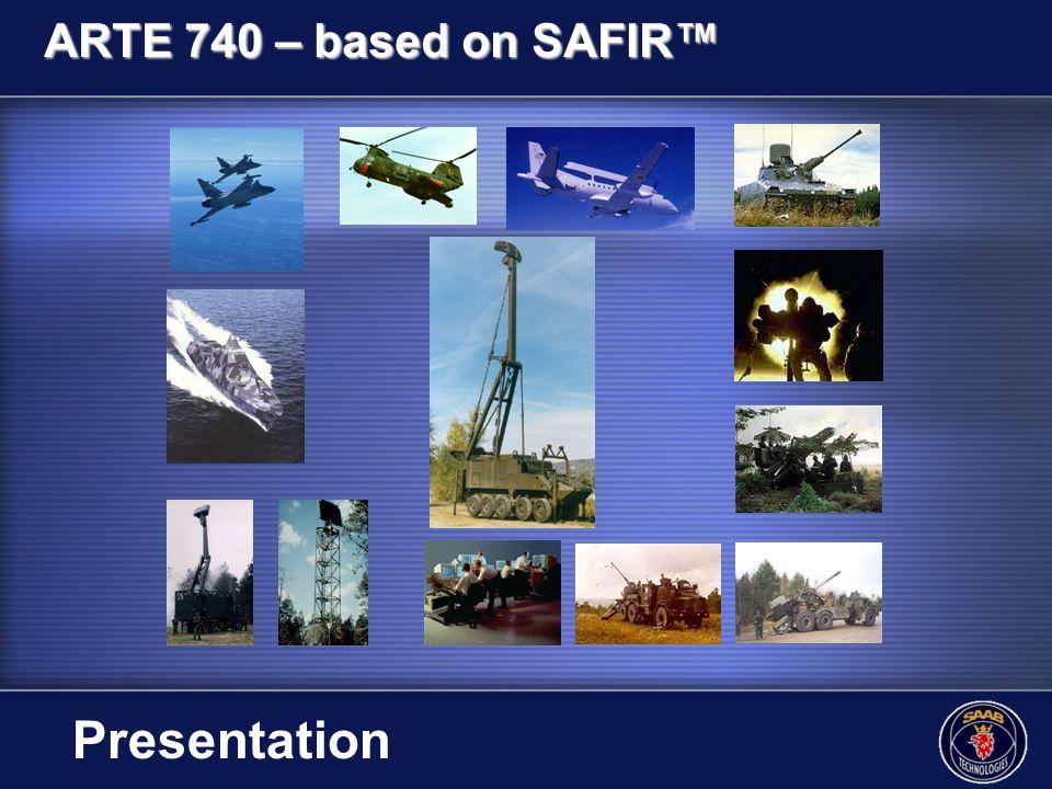 ARTE 740 – based on SAFIR™ Presentation