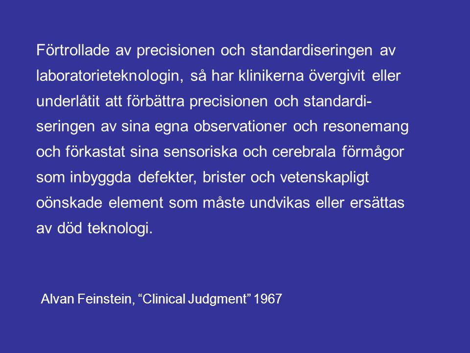 Förtrollade av precisionen och standardiseringen av laboratorieteknologin, så har klinikerna övergivit eller underlåtit att förbättra precisionen och