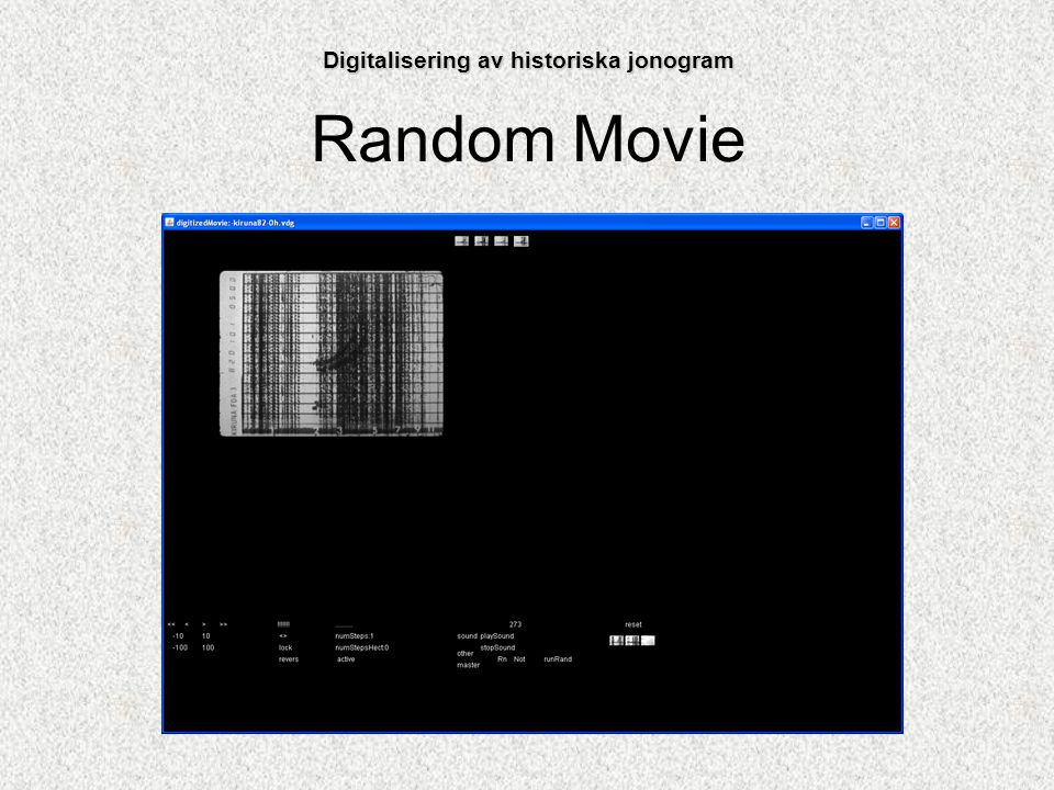 Random Movie Digitalisering av historiska jonogram
