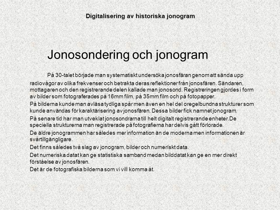 Jonosondering och jonogram På 30-talet började man systematiskt undersöka jonosfäran genom att sända upp radiovågor av olika frekvenser och betrakta d