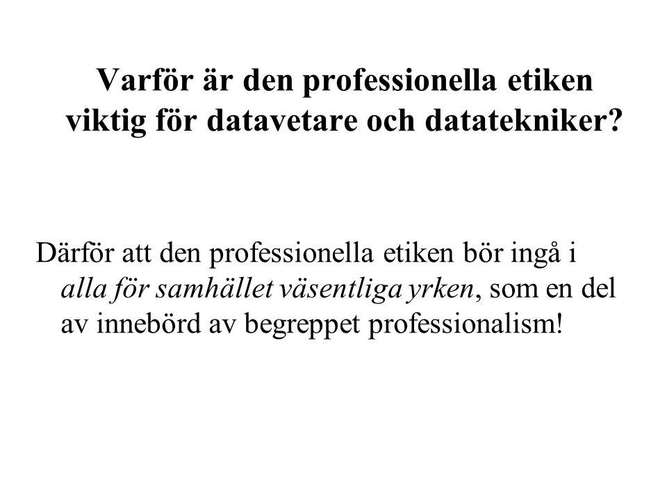 Varför är den professionella etiken viktig för datavetare och datatekniker.