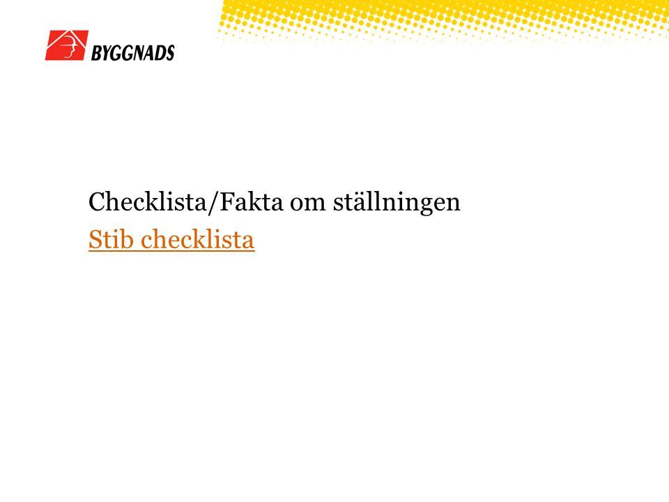 Checklista/Fakta om ställningen Stib checklista