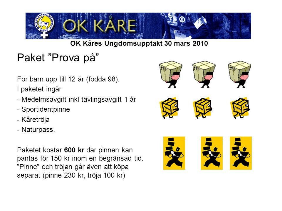 """OK Kåres Ungdomsupptakt 30 mars 2010 Paket """"Prova på"""" För barn upp till 12 år (födda 98). I paketet ingår - Medelmsavgift inkl tävlingsavgift 1 år - S"""