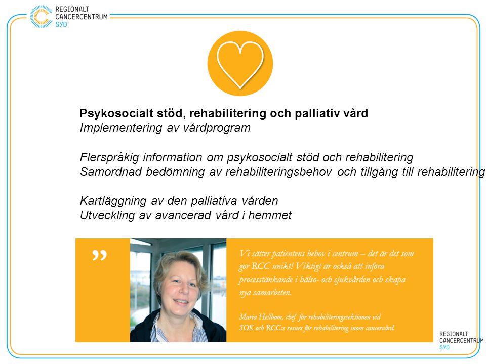 Psykosocialt stöd, rehabilitering och palliativ vård Implementering av vårdprogram Flerspråkig information om psykosocialt stöd och rehabilitering Sam