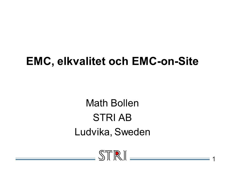1 EMC, elkvalitet och EMC-on-Site Math Bollen STRI AB Ludvika, Sweden