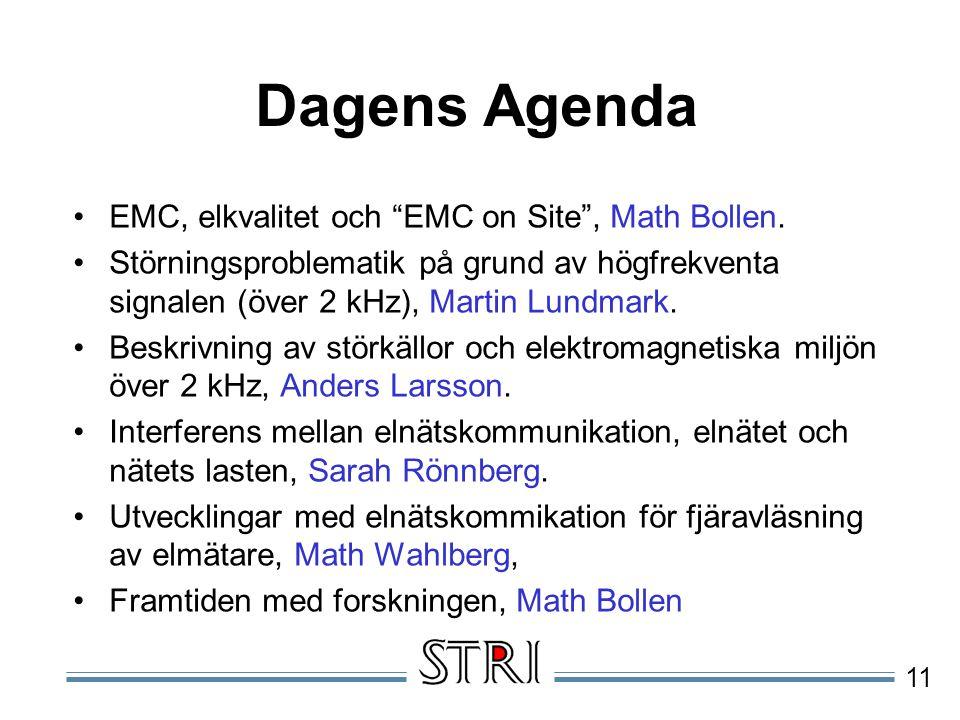 """11 Dagens Agenda EMC, elkvalitet och """"EMC on Site"""", Math Bollen. Störningsproblematik på grund av högfrekventa signalen (över 2 kHz), Martin Lundmark."""