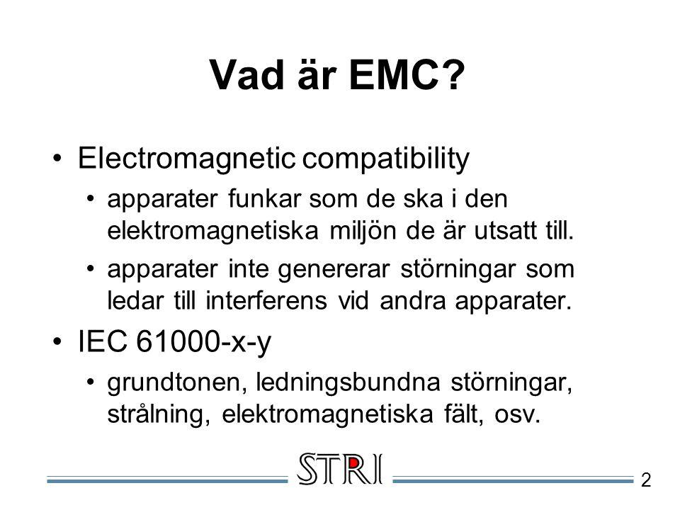 2 Vad är EMC? Electromagnetic compatibility apparater funkar som de ska i den elektromagnetiska miljön de är utsatt till. apparater inte genererar stö