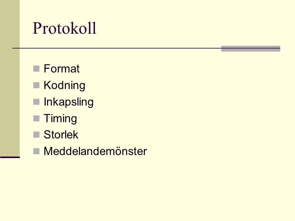 Protokoll Format Kodning Inkapsling Timing Storlek Meddelandemönster