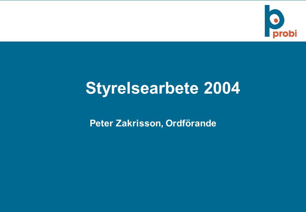 23Konfidentiellt 10 maj 2005 Peter Zakrisson, Ordförande Styrelsearbete 2004