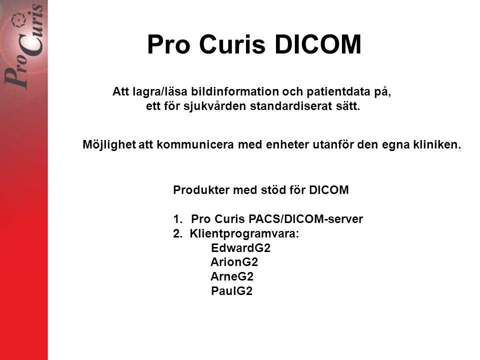 DICOM-versioner DICOM Light DICOM Professional Möjlighet att kommunicera med enheter utanför den egna kliniken.