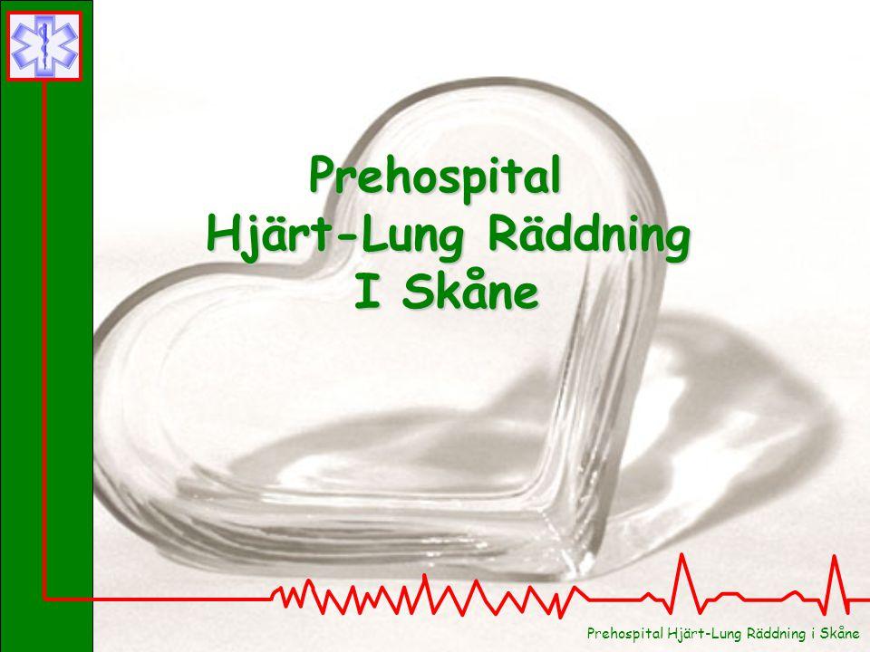 Prehospital Hjärt-Lung Räddning I Skåne Prehospital Hjärt-Lung Räddning i Skåne