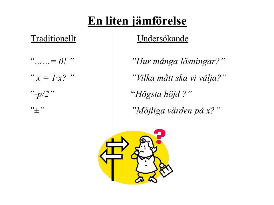 En liten jämförelse TraditionelltUndersökande ……= 0.