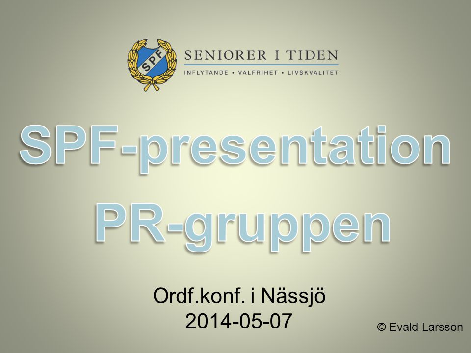 SPF:s Val-kickoff JKP Distr. Karl Erik Olsson ordförande Pigalle Nässjö onsdag 14 maj
