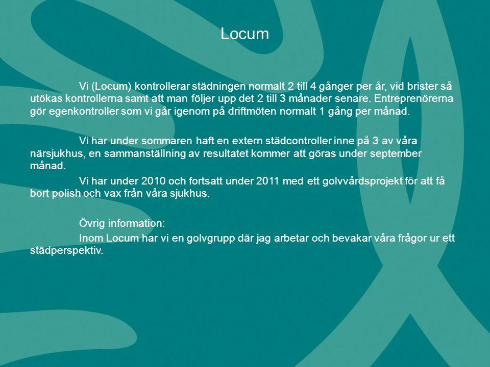 Vi (Locum) kontrollerar städningen normalt 2 till 4 gånger per år, vid brister så utökas kontrollerna samt att man följer upp det 2 till 3 månader sen