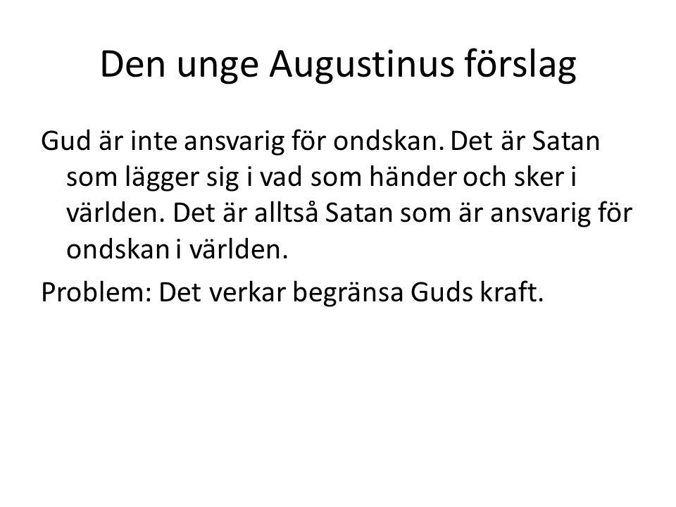 Den unge Augustinus förslag Gud är inte ansvarig för ondskan.