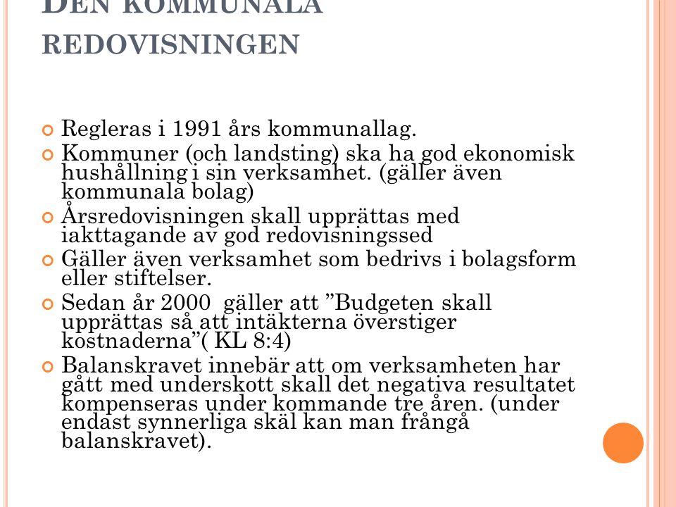 D EN KOMMUNALA REDOVISNINGEN Regleras i 1991 års kommunallag.