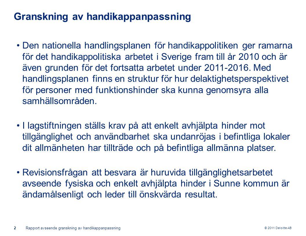 © 2011 Deloitte AB 2Rapport avseende granskning av handikappanpassning Granskning av handikappanpassning Den nationella handlingsplanen för handikappo