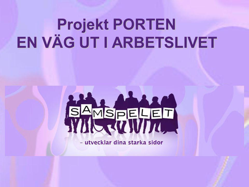 Projekt PORTEN EN VÄG UT I ARBETSLIVET