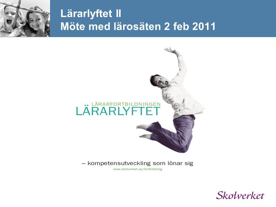 Lärarlyftet II Möte med lärosäten 2 feb 2011