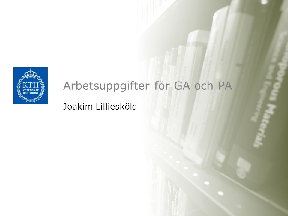 Arbetsuppgifter för GA och PA Joakim Lilliesköld