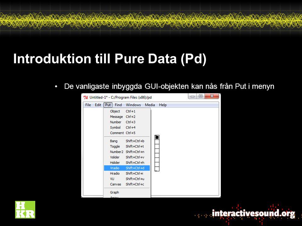 De vanligaste inbyggda GUI-objekten kan nås från Put i menyn