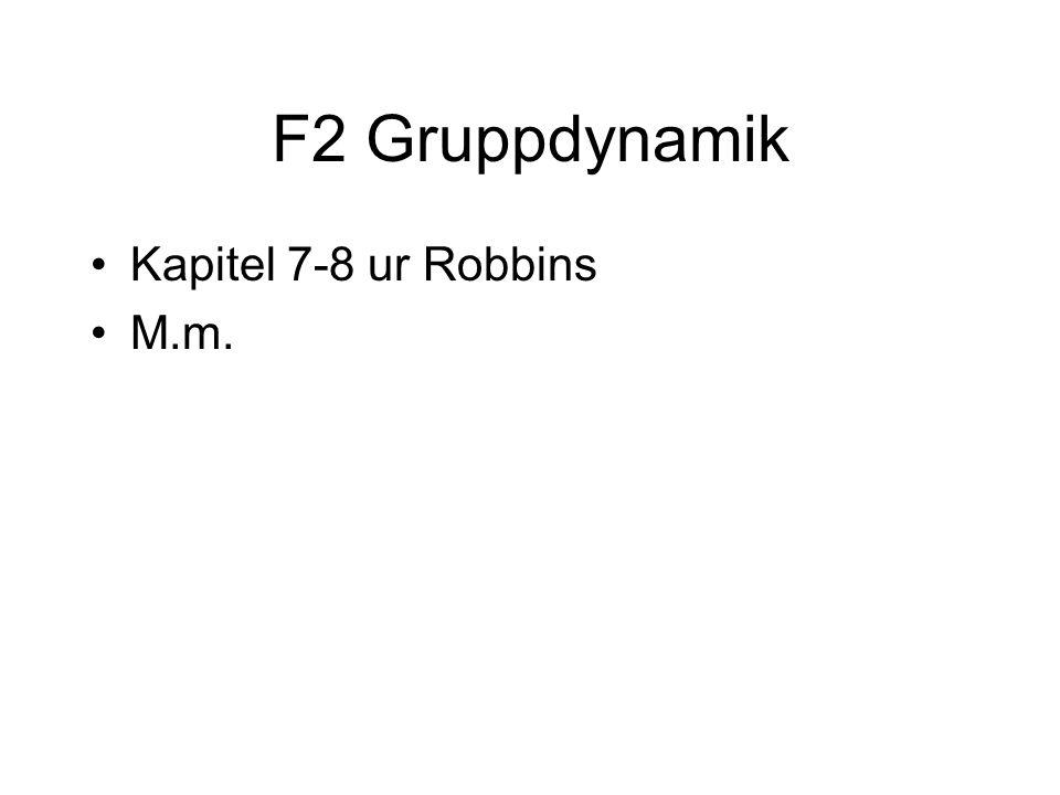 F2 Gruppdynamik Kapitel 7-8 ur Robbins M.m.