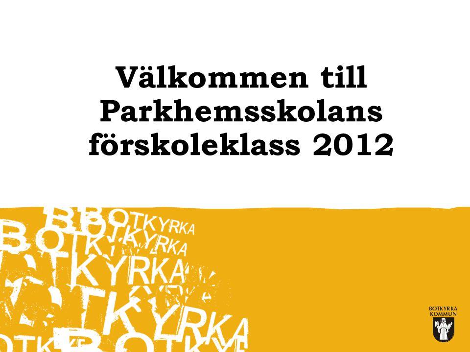 Välkommen till Parkhemsskolans förskoleklass 2012