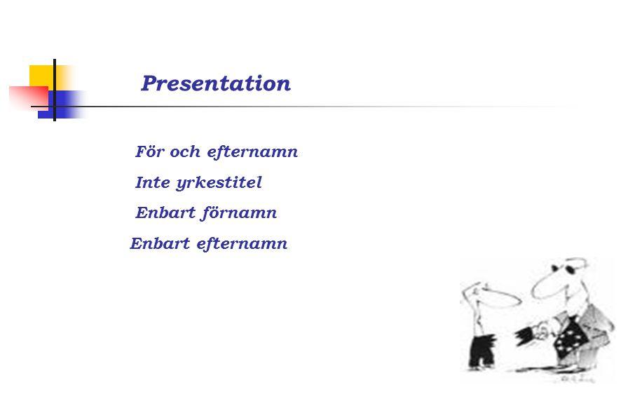 Presentation För och efternamn Inte yrkestitel Enbart förnamn Enbart efternamn