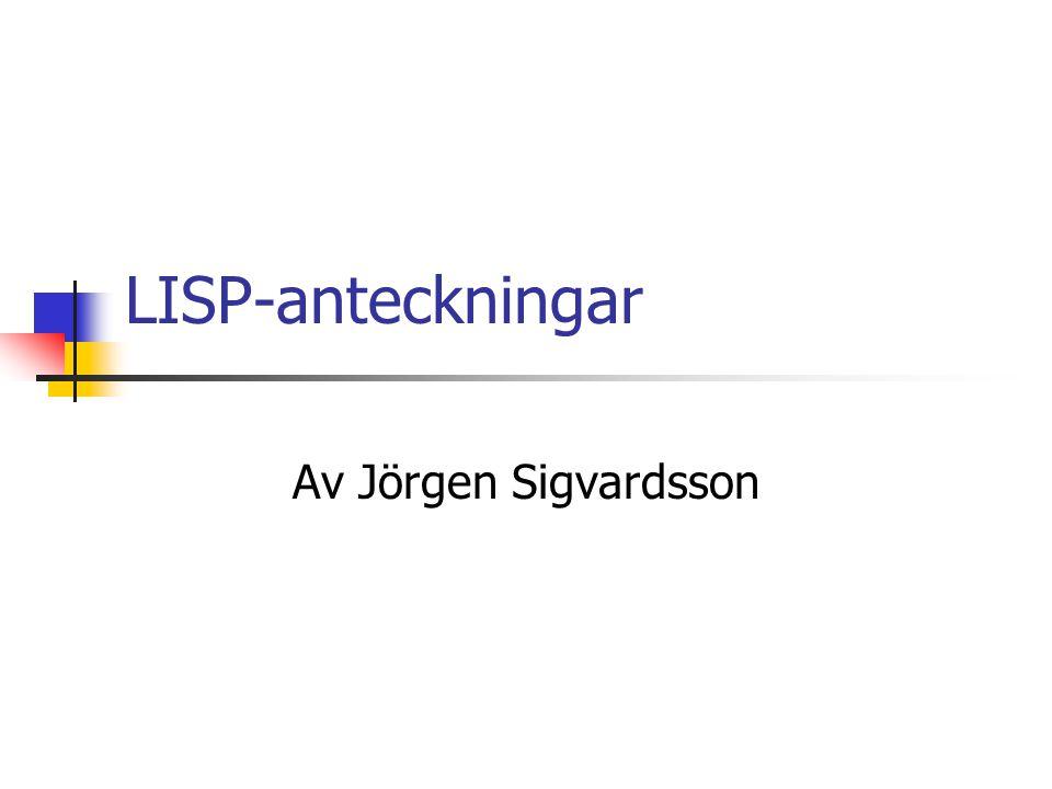 LISP-anteckningar Av Jörgen Sigvardsson