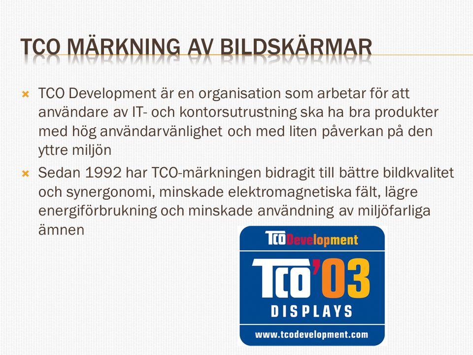  TCO Development är en organisation som arbetar för att användare av IT- och kontorsutrustning ska ha bra produkter med hög användarvänlighet och med