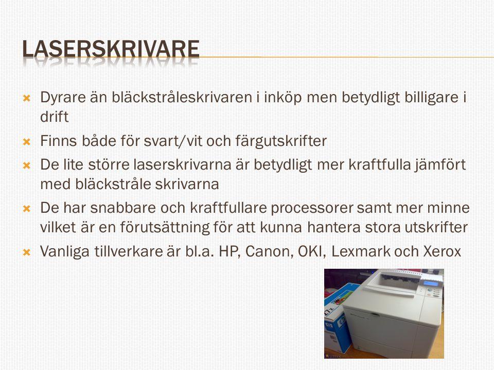  Dyrare än bläckstråleskrivaren i inköp men betydligt billigare i drift  Finns både för svart/vit och färgutskrifter  De lite större laserskrivarna