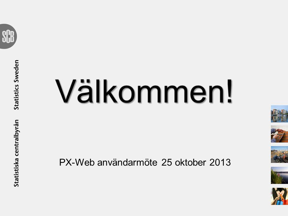 PX-Web användarmöte 25 oktober 2013