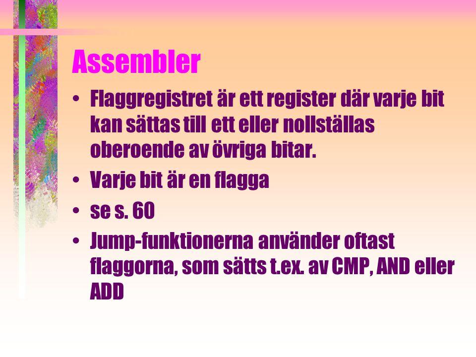 Assembler Flaggregistret är ett register där varje bit kan sättas till ett eller nollställas oberoende av övriga bitar.