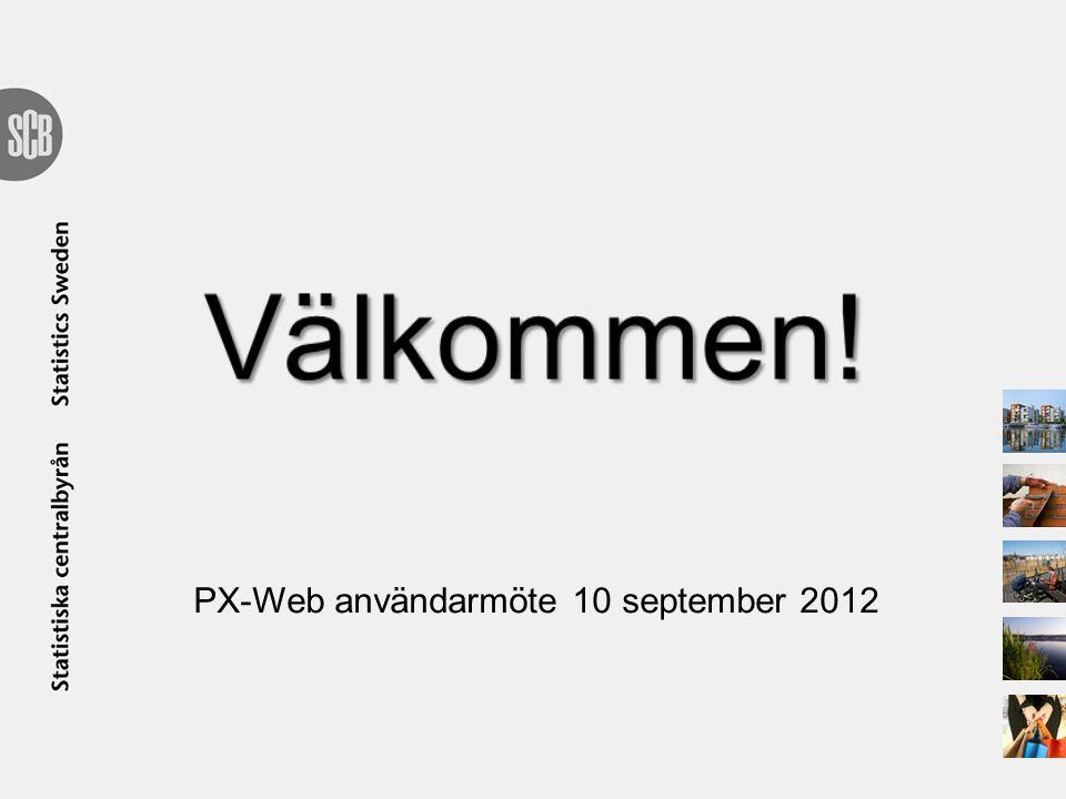 Program PX-Webdagen 10 September agenda PX-Webdagen 2012 10:00-10:15Inledning 10:15-11:00Presentation av PX-Web användare samt utväxling av erfarenheter 11.00-12:30PX-Web 2012 12:30-13:30Lunch 13:30-14:30Statistikatlasen 14:30-15:00Regionala databaser, utvecklingen inom PC-Axisfamiljen 15:00-15:15Kaffe 15:15-16:00Önskemål inför framtiden, summering.