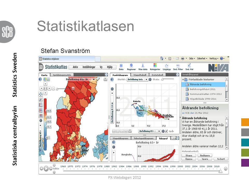 Statistikatlasen PX-Webdagen 2012 Stefan Svanström