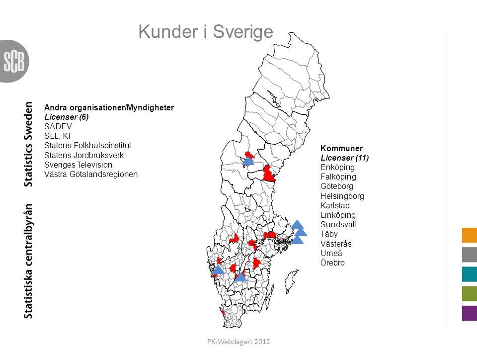 PX-Webdagen 2012 Andra organisationer/Myndigheter Licenser (6) SADEV SLL, KI Statens Folkhälsoinstitut Statens Jordbruksverk Sveriges Television Västr