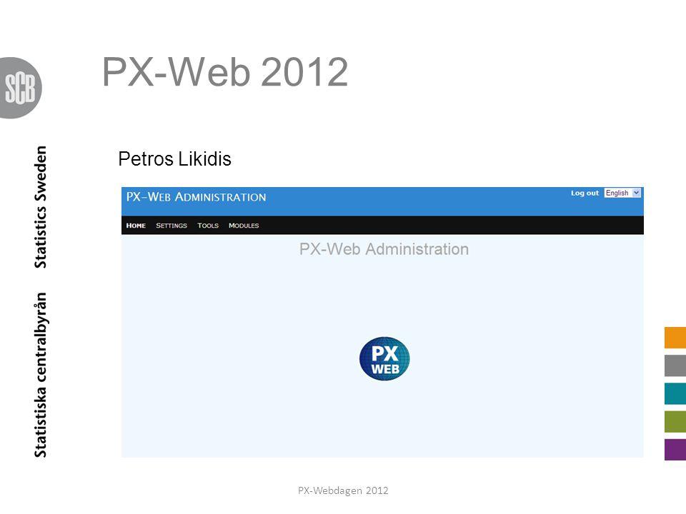 PX-Web 2012 PX-Webdagen 2012 Petros Likidis