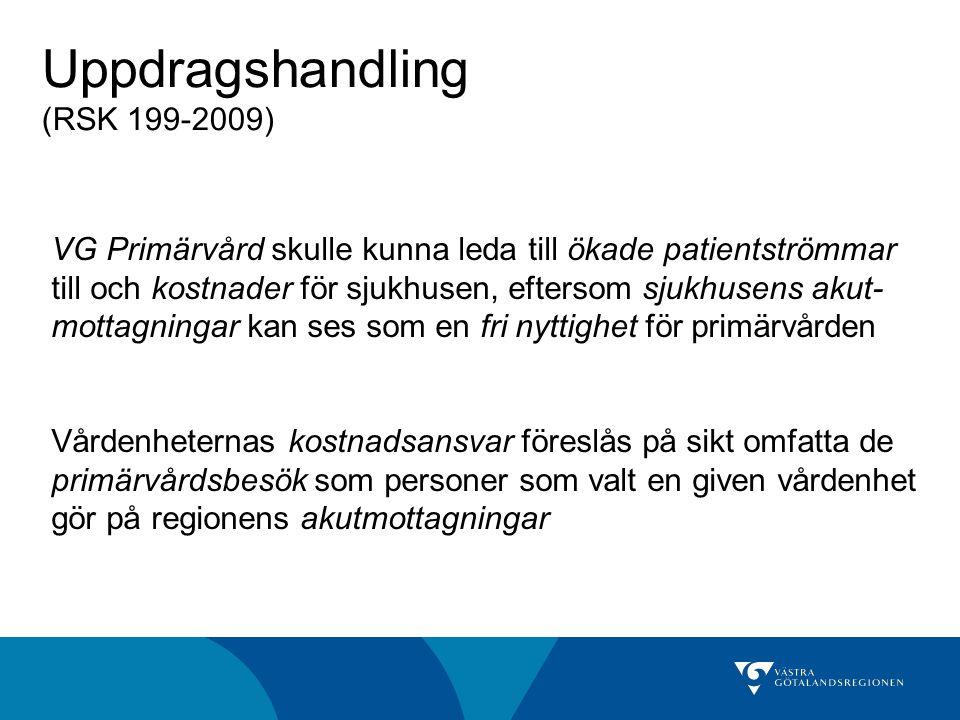 Uppdragshandling (RSK 199-2009) VG Primärvård skulle kunna leda till ökade patientströmmar till och kostnader för sjukhusen, eftersom sjukhusens akut-