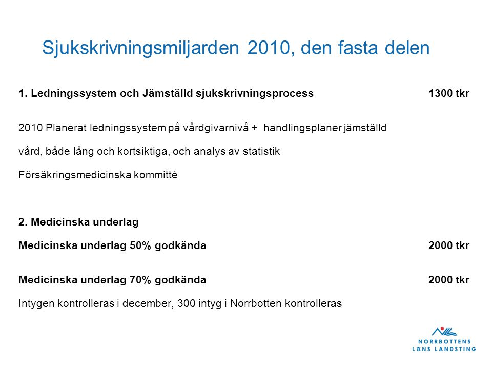 Sjukskrivningsmiljarden 2010, den fasta delen 1.