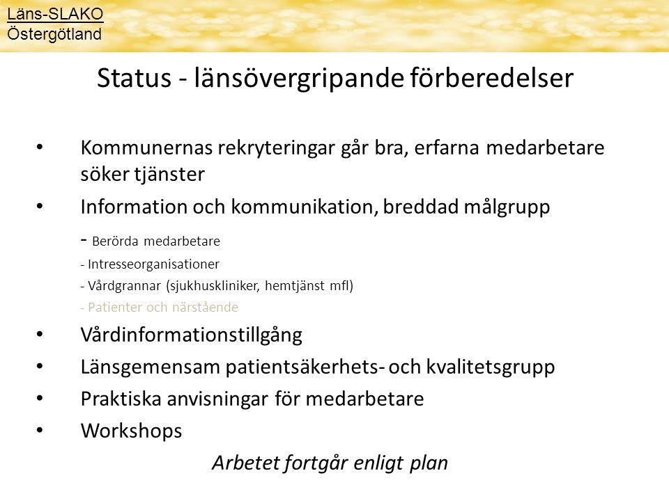 Status - länsövergripande förberedelser Kommunernas rekryteringar går bra, erfarna medarbetare söker tjänster Information och kommunikation, breddad m