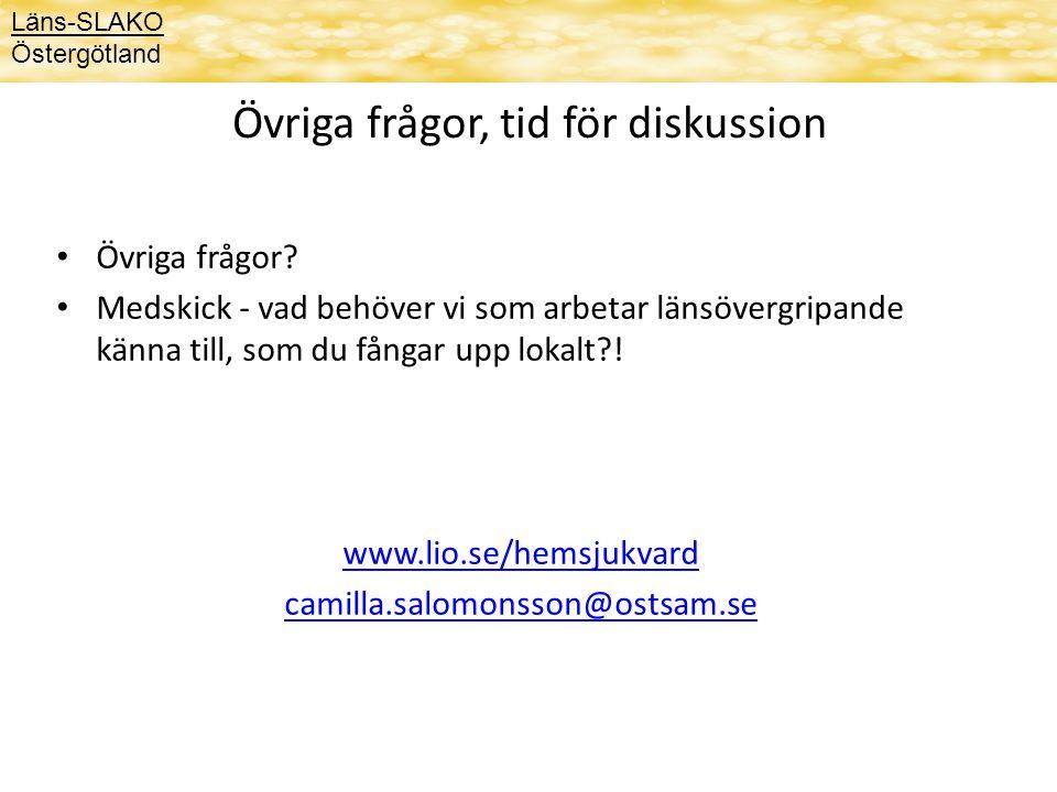 Tack för uppmärksamheten! Mer information: www.lio.se/hemsjukvard Läns-SLAKO Östergötland