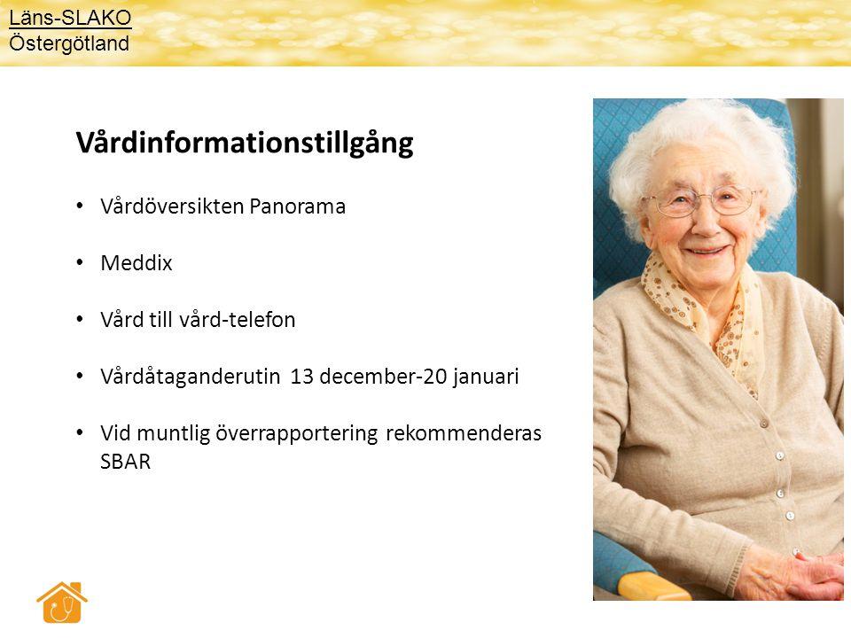 Vårdinformationstillgång Vårdöversikten Panorama Meddix Vård till vård-telefon Vårdåtaganderutin 13 december-20 januari Vid muntlig överrapportering r