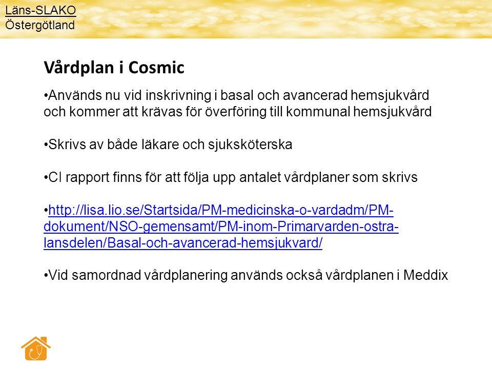Vårdplan i Cosmic Används nu vid inskrivning i basal och avancerad hemsjukvård och kommer att krävas för överföring till kommunal hemsjukvård Skrivs a
