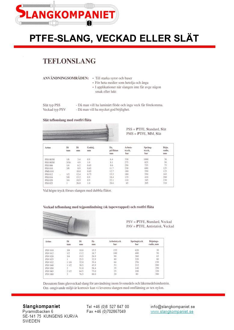 METALLKOMPENSATORER Slangkompaniets metallkompensatorer används till applikationer med temperatur -250 - +700 °C.