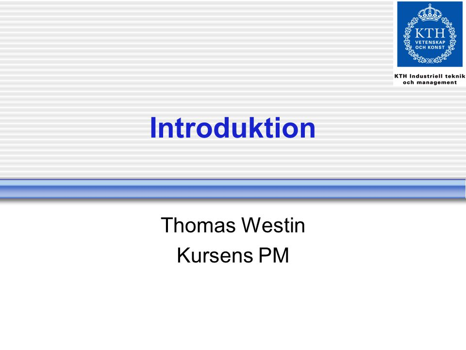 Introduktion Thomas Westin Kursens PM