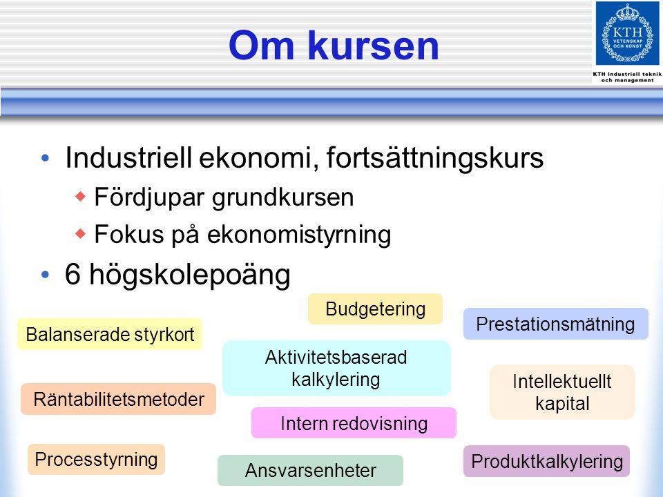 Kontaktuppgifter Thomas Westin  08-790 80 04  070-931 97 10  Sing Sing rum 353 Gustaf Juell-Skielse, Håkan Kullvén och Jens Lusua Hemsida http://www.kth.se/itm/inst/indek/utbildning/ kurser/ME1005 http://www.kth.se/itm/inst/indek/utbildning/ kurser/ME1005